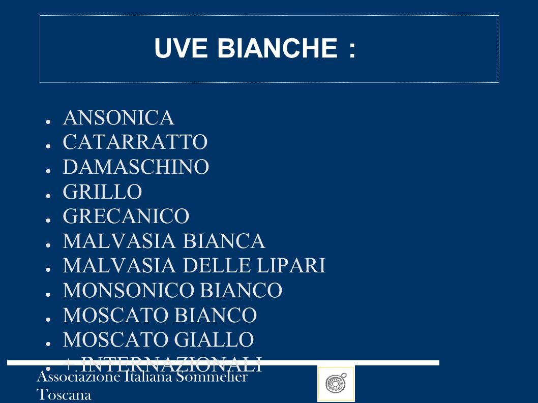UVE BIANCHE : ANSONICA CATARRATTO DAMASCHINO GRILLO GRECANICO