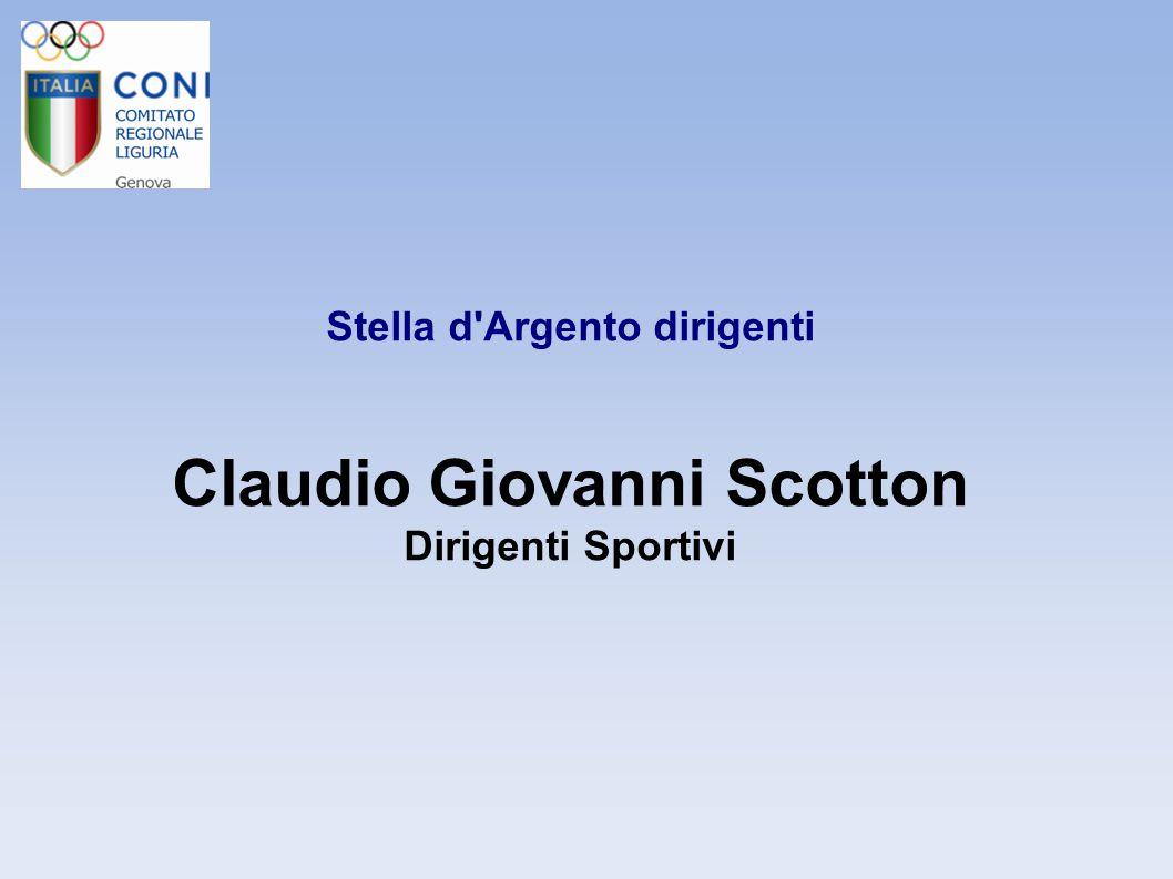 Stella d Argento dirigenti Claudio Giovanni Scotton