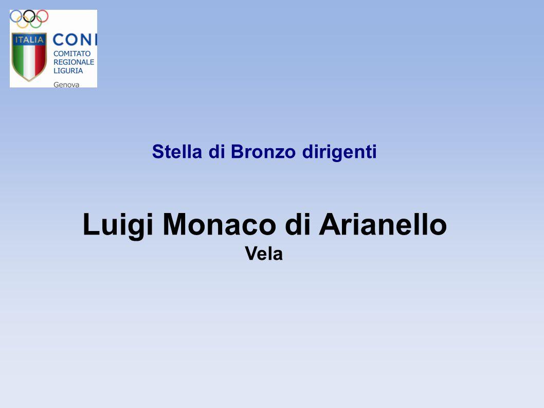 Stella di Bronzo dirigenti Luigi Monaco di Arianello