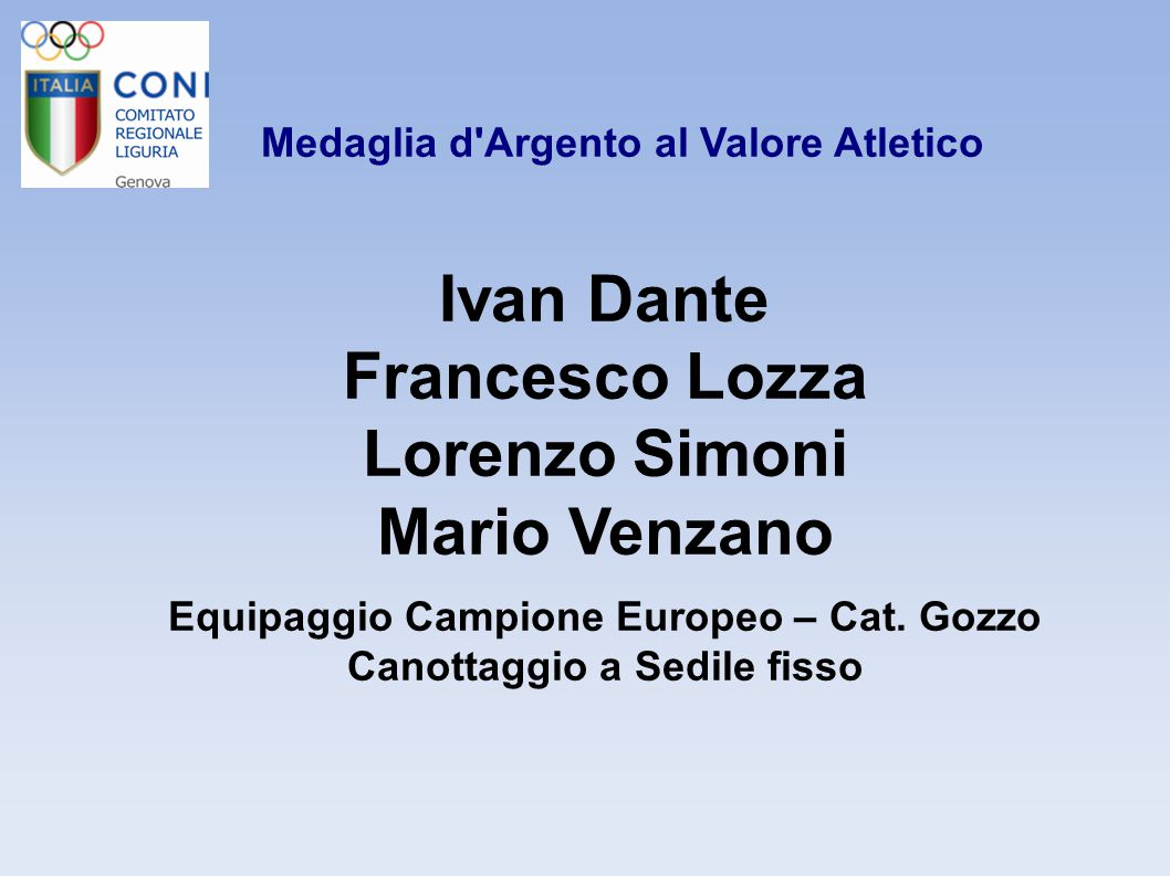 Ivan Dante Francesco Lozza Lorenzo Simoni Mario Venzano