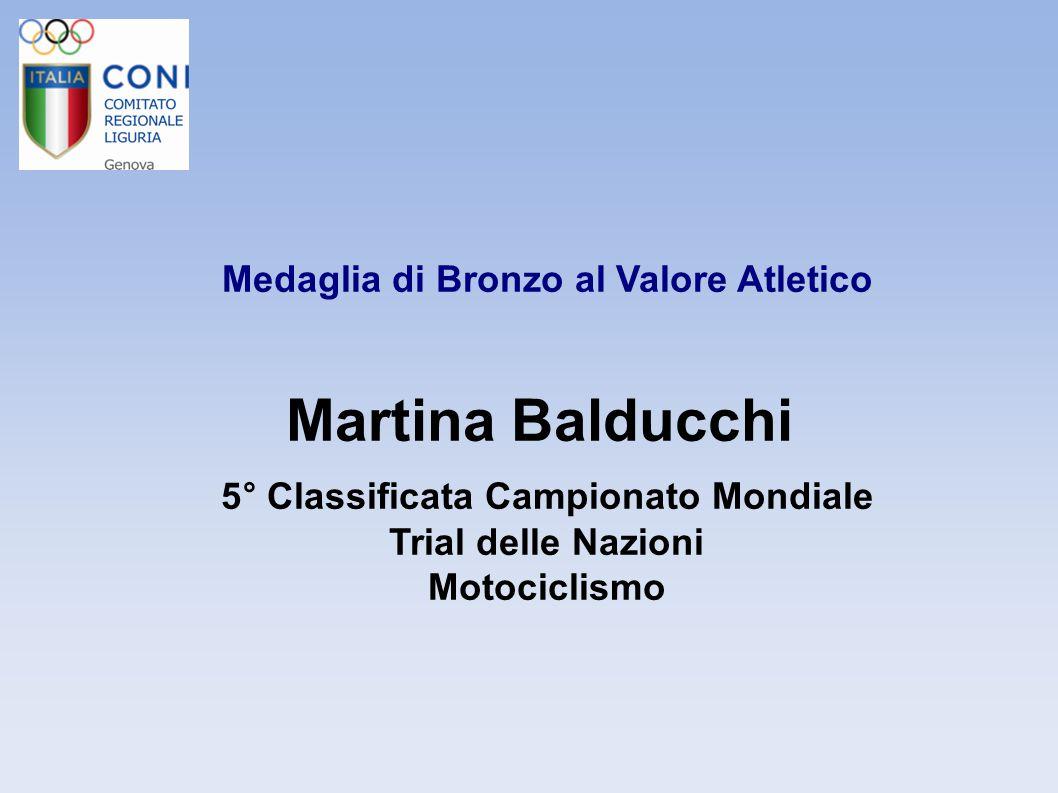 Martina Balducchi Medaglia di Bronzo al Valore Atletico