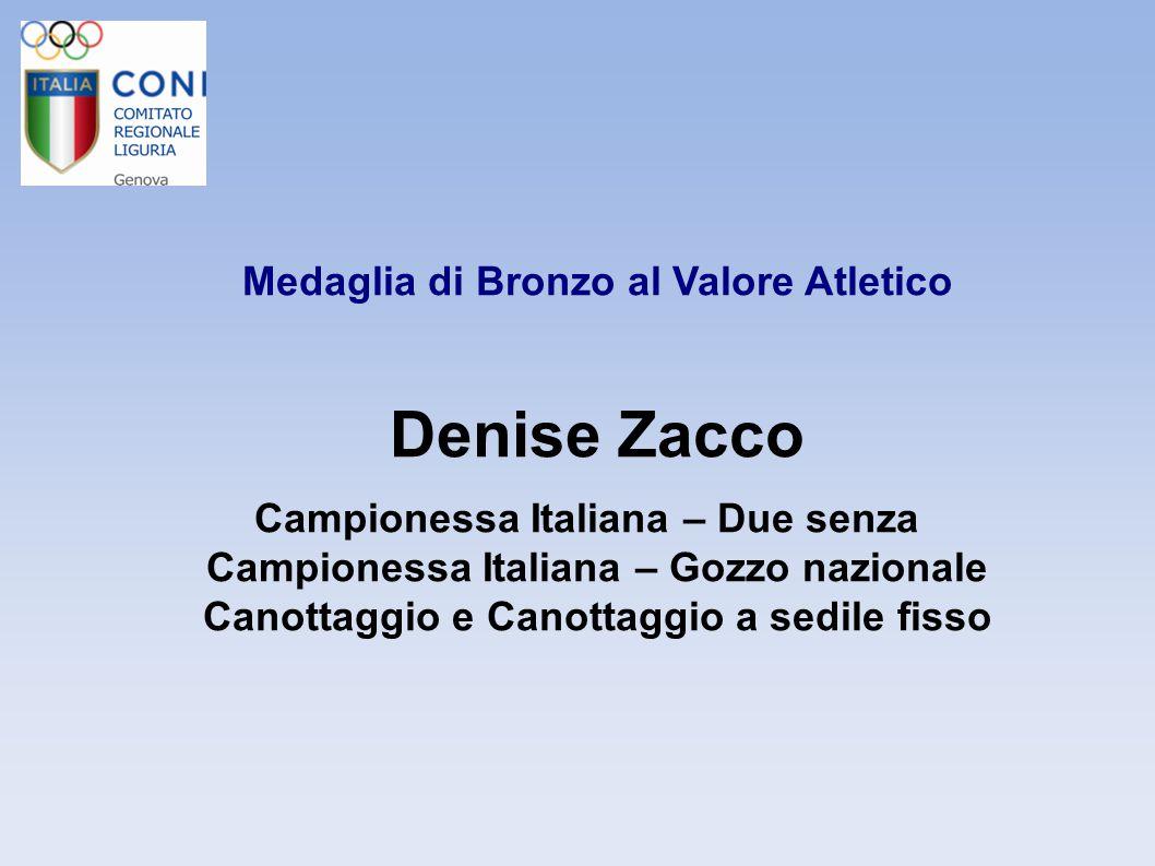 Denise Zacco Medaglia di Bronzo al Valore Atletico