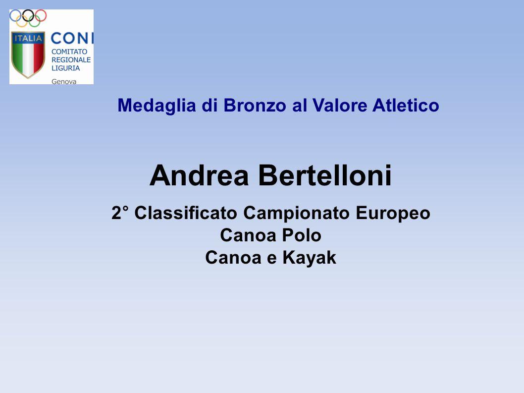 Andrea Bertelloni Medaglia di Bronzo al Valore Atletico