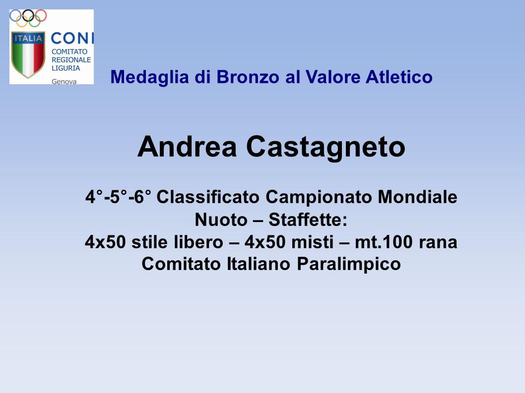 Andrea Castagneto Medaglia di Bronzo al Valore Atletico
