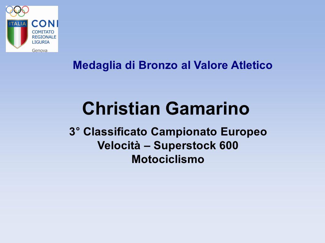Christian Gamarino Medaglia di Bronzo al Valore Atletico