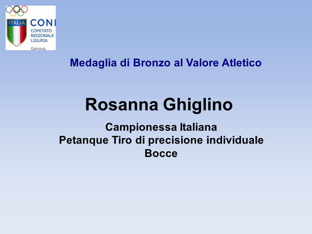 Rosanna Ghiglino Medaglia di Bronzo al Valore Atletico