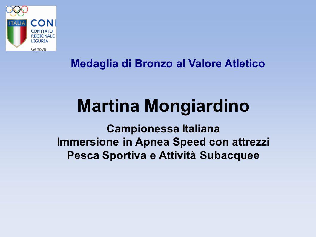 Martina Mongiardino Medaglia di Bronzo al Valore Atletico