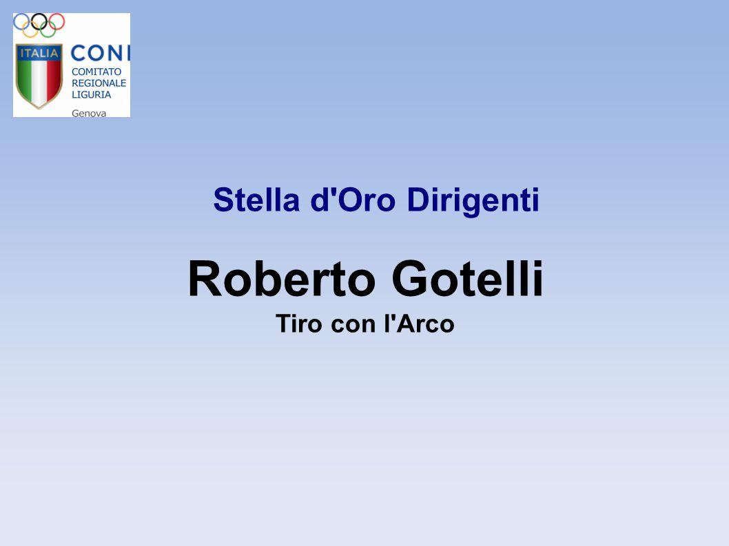 Stella d Oro Dirigenti Roberto Gotelli Tiro con l Arco 8 8 8 8
