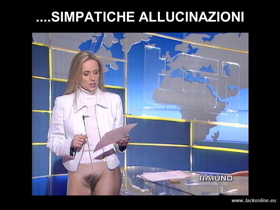 ....SIMPATICHE ALLUCINAZIONI