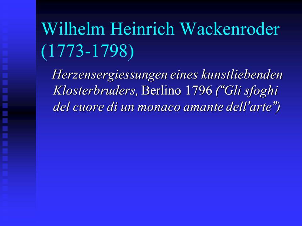 Wilhelm Heinrich Wackenroder (1773-1798)