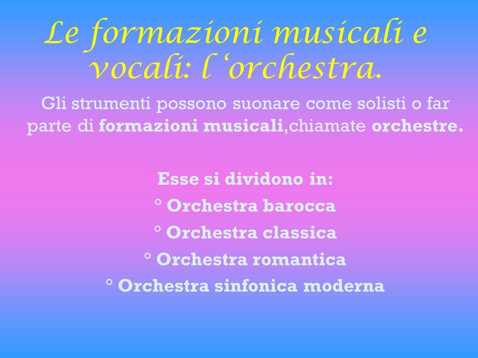 Le formazioni musicali e vocali: l 'orchestra.