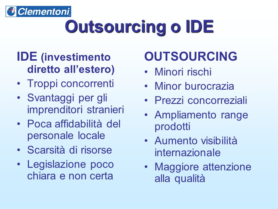 Outsourcing o IDE IDE (investimento diretto all'estero) OUTSOURCING