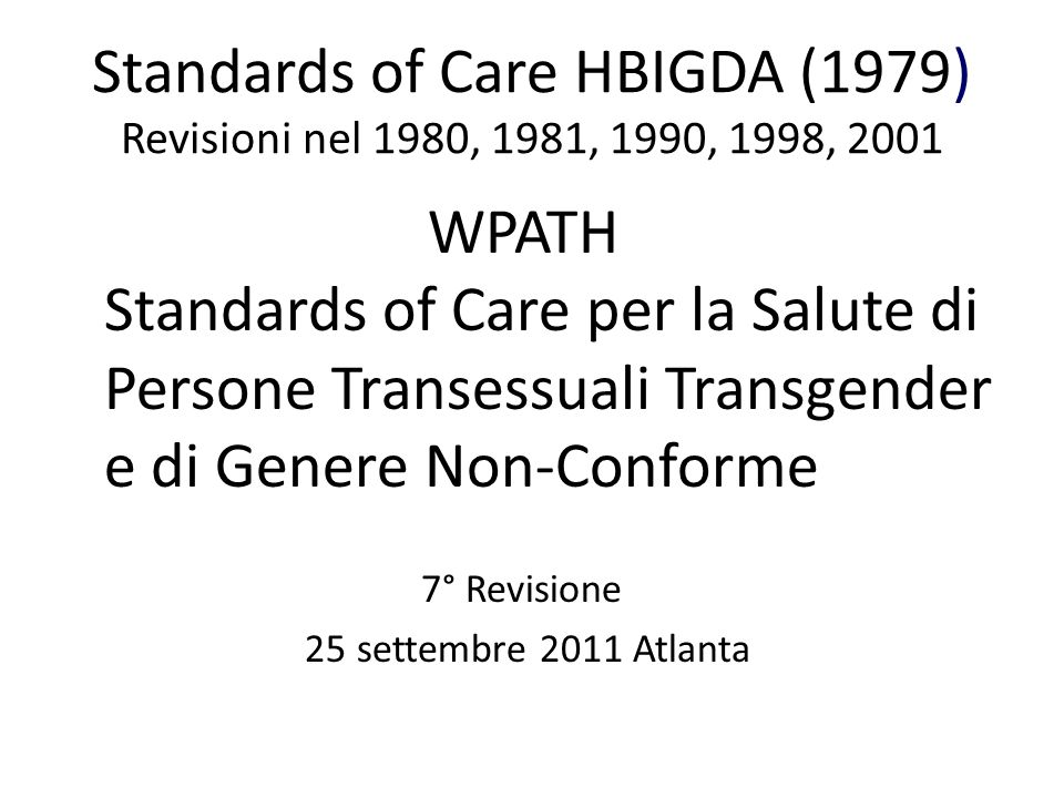 Standards of Care HBIGDA (1979) Revisioni nel 1980, 1981, 1990, 1998, 2001