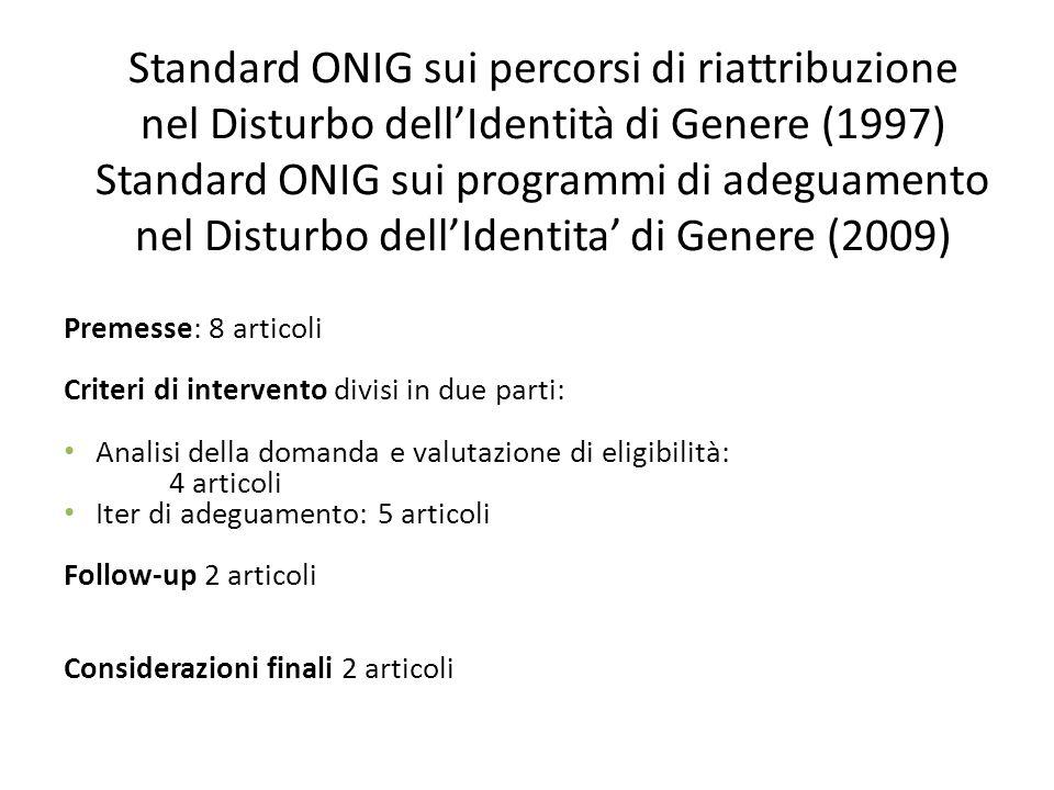 Standard ONIG sui percorsi di riattribuzione nel Disturbo dell'Identità di Genere (1997) Standard ONIG sui programmi di adeguamento nel Disturbo dell'Identita' di Genere (2009)