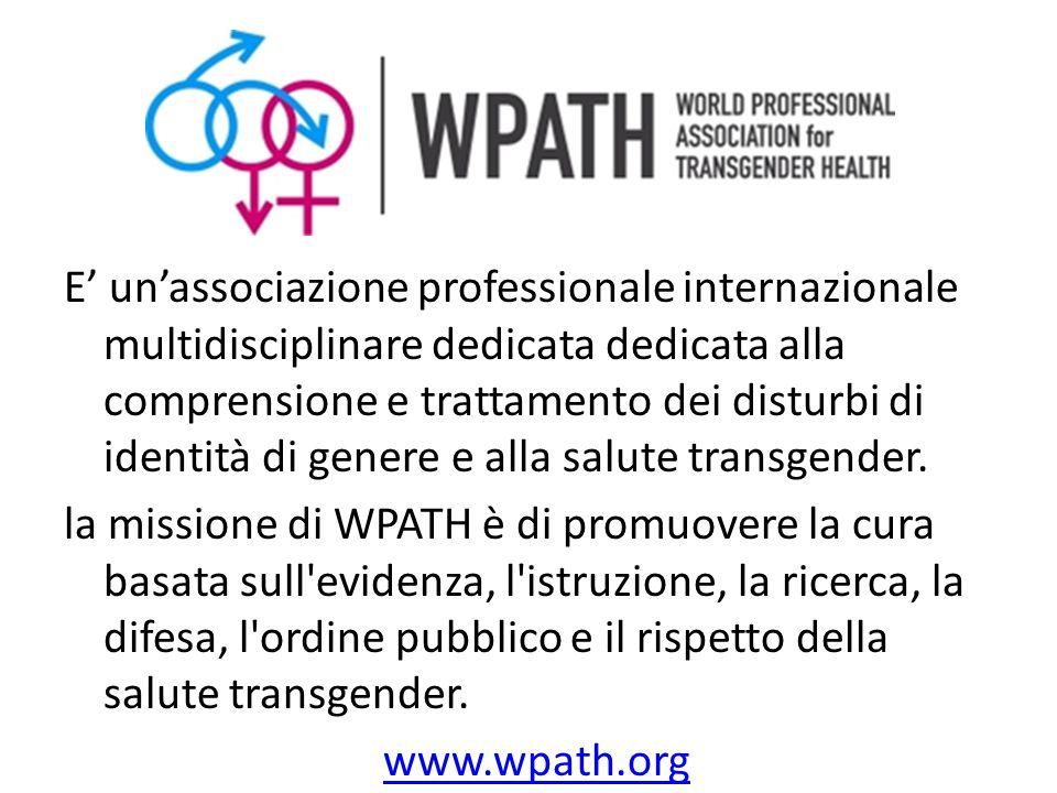 E' un'associazione professionale internazionale multidisciplinare dedicata dedicata alla comprensione e trattamento dei disturbi di identità di genere e alla salute transgender.
