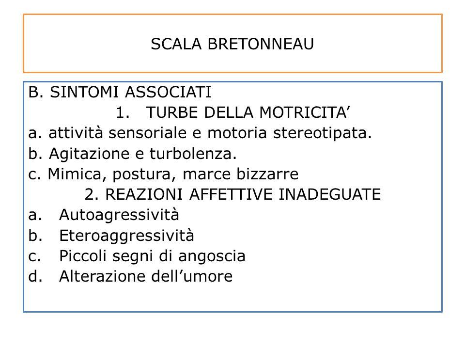 TURBE DELLA MOTRICITA' a. attività sensoriale e motoria stereotipata.