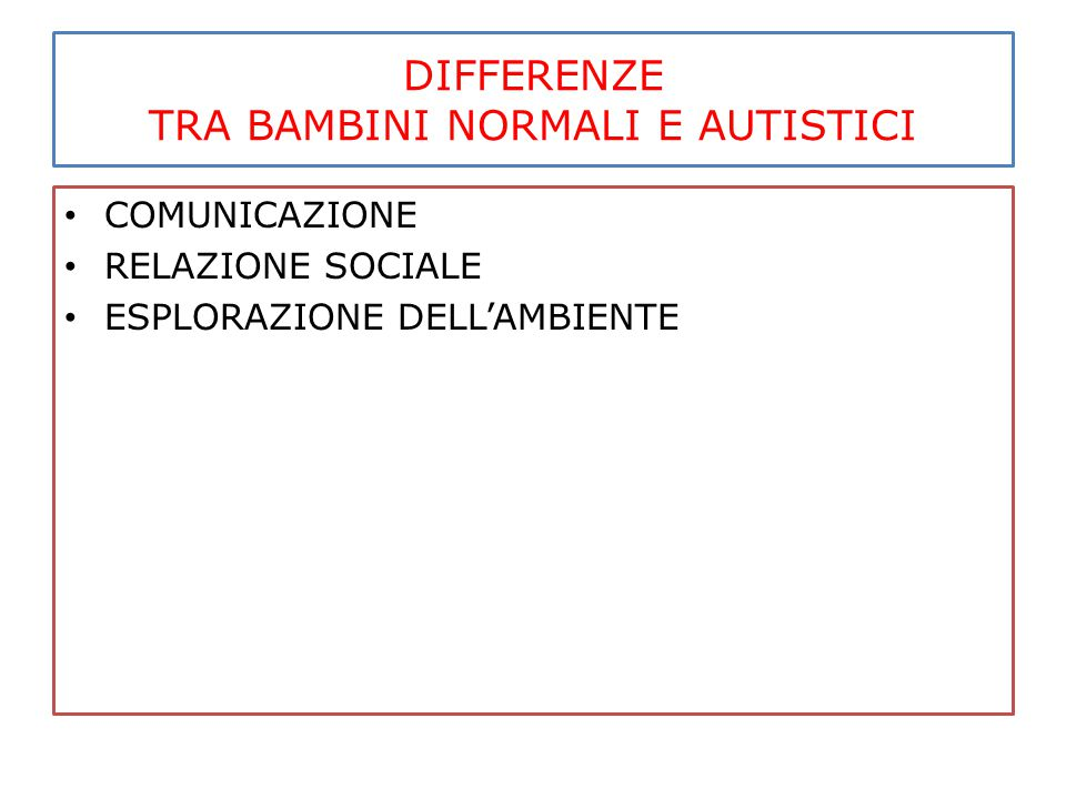 DIFFERENZE TRA BAMBINI NORMALI E AUTISTICI