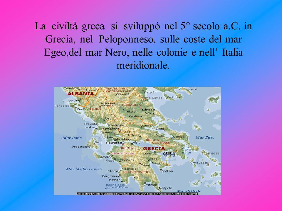 La civiltà greca si sviluppò nel 5° secolo a. C