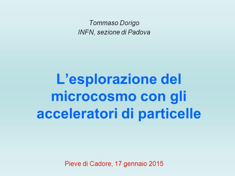 L'esplorazione del microcosmo con gli acceleratori di particelle