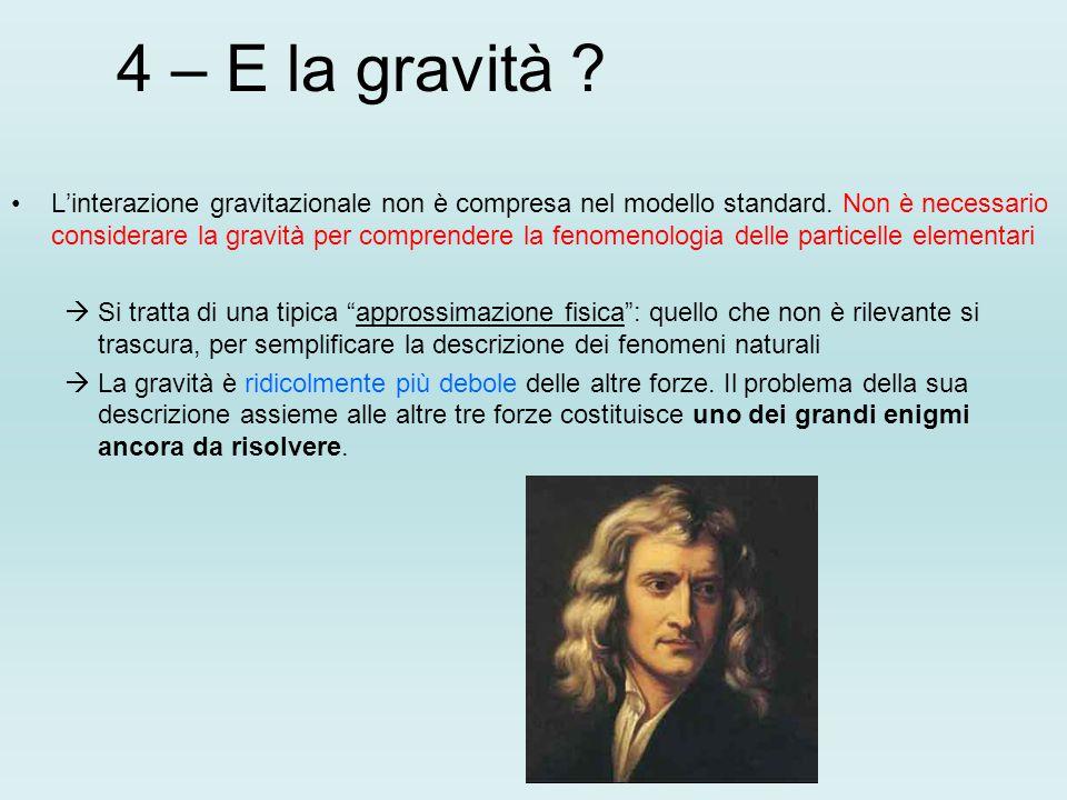 4 – E la gravità