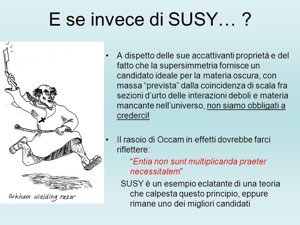 E se invece di SUSY…