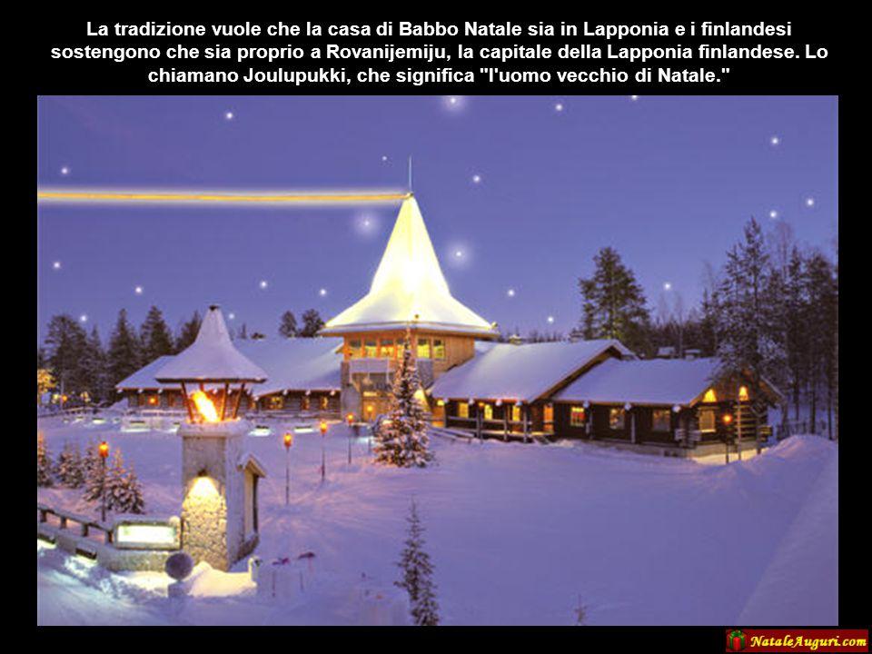 La tradizione vuole che la casa di Babbo Natale sia in Lapponia e i finlandesi sostengono che sia proprio a Rovanijemiju, la capitale della Lapponia finlandese.