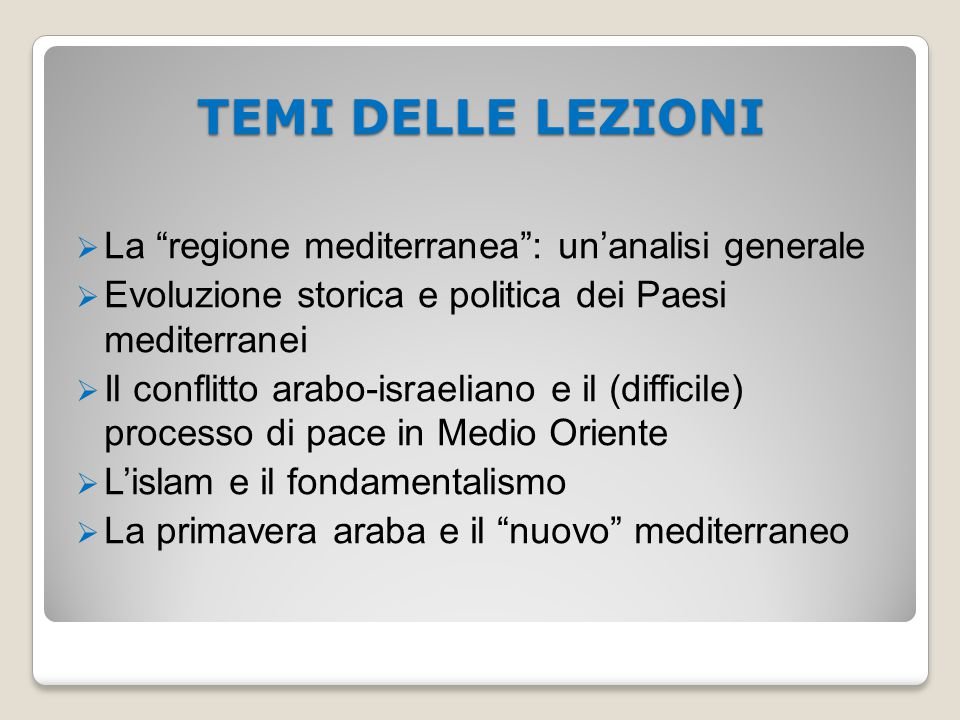 TEMI DELLE LEZIONI La regione mediterranea : un'analisi generale