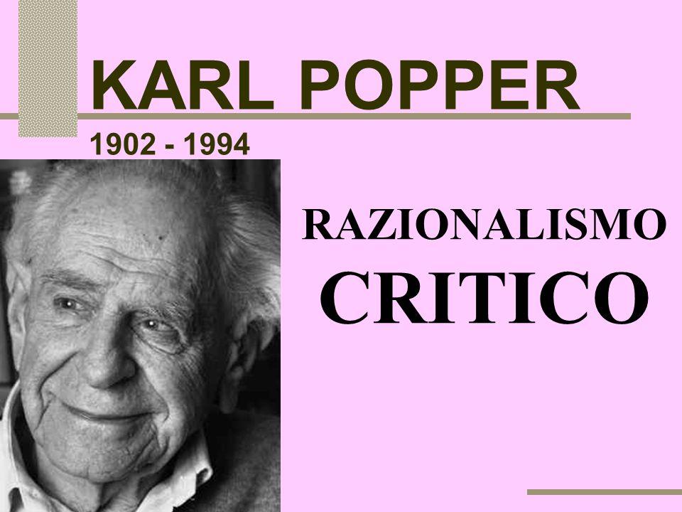 KARL POPPER 1902 - 1994 RAZIONALISMO CRITICO camilleri 2004