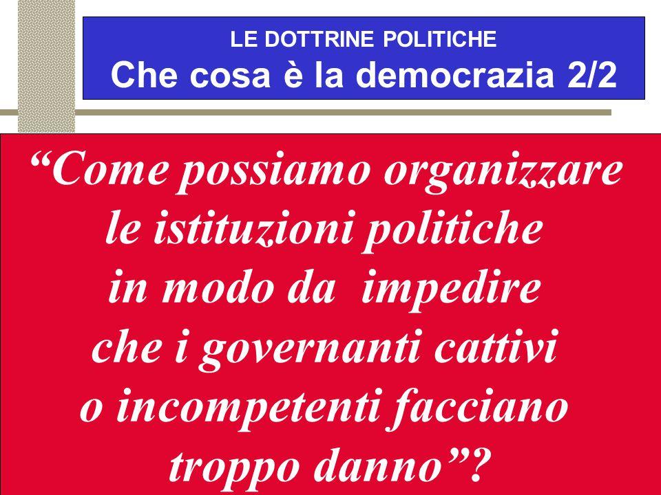 LE DOTTRINE POLITICHE Che cosa è la democrazia 2/2