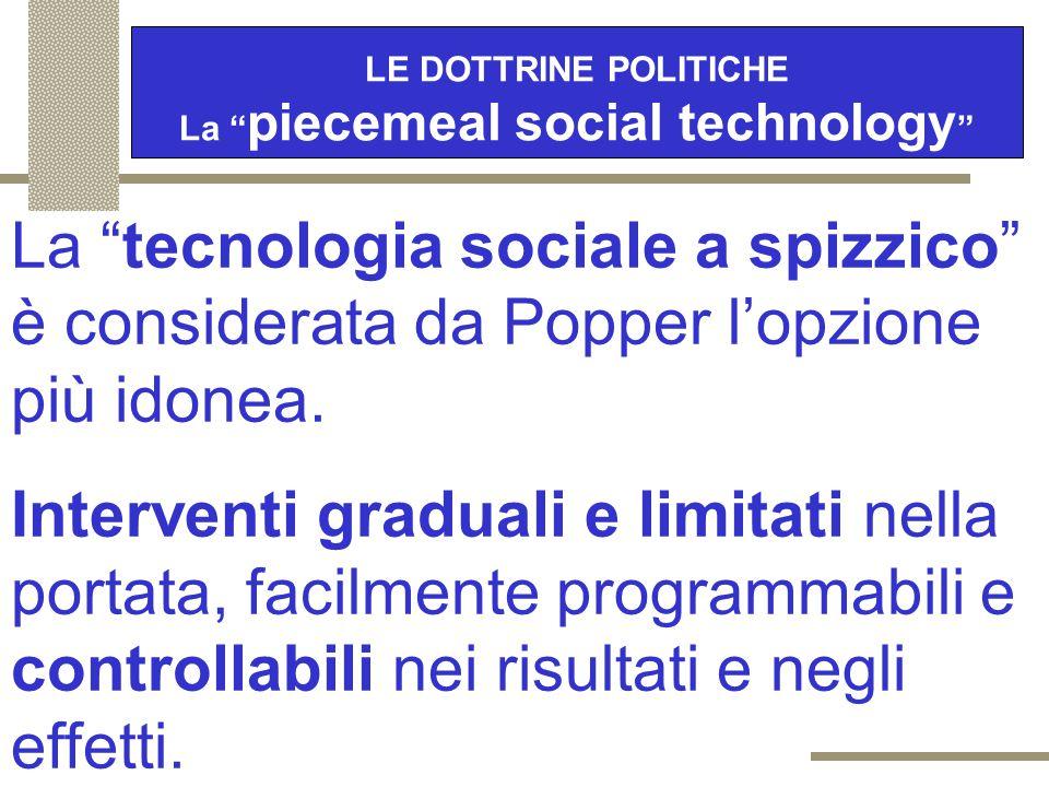 LE DOTTRINE POLITICHE La piecemeal social technology