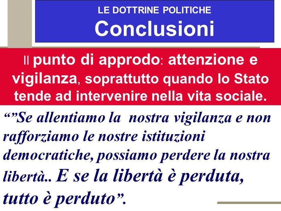 LE DOTTRINE POLITICHE Conclusioni