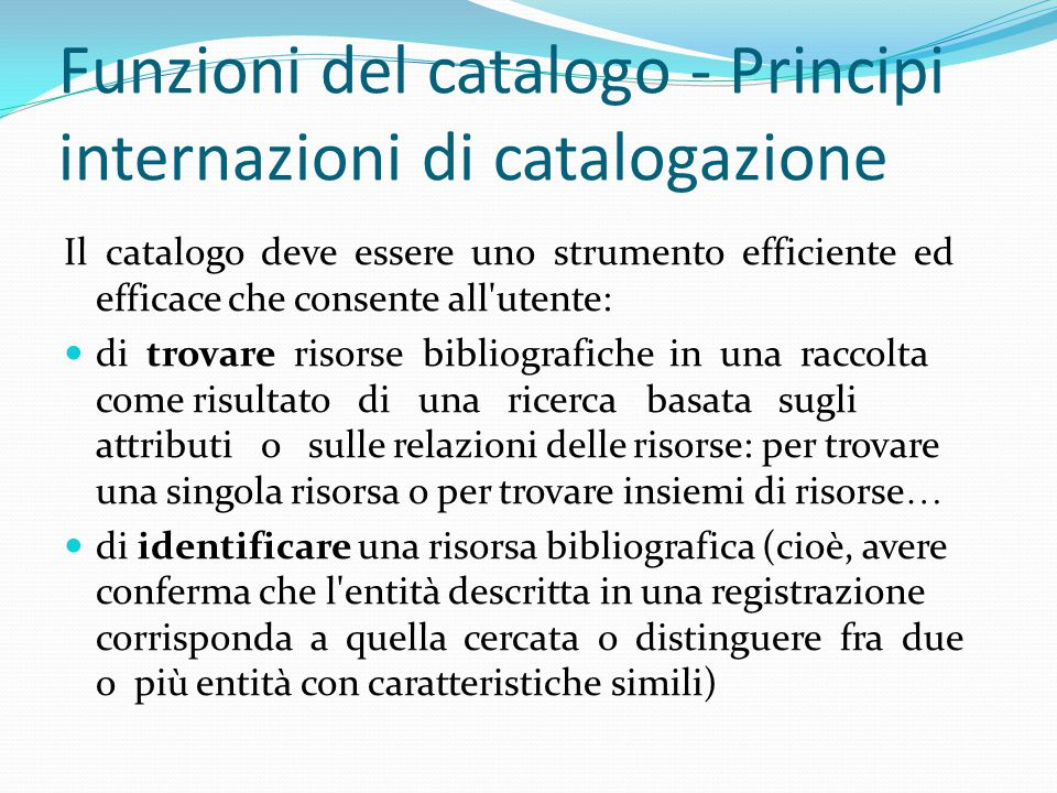 Funzioni del catalogo - Principi internazioni di catalogazione