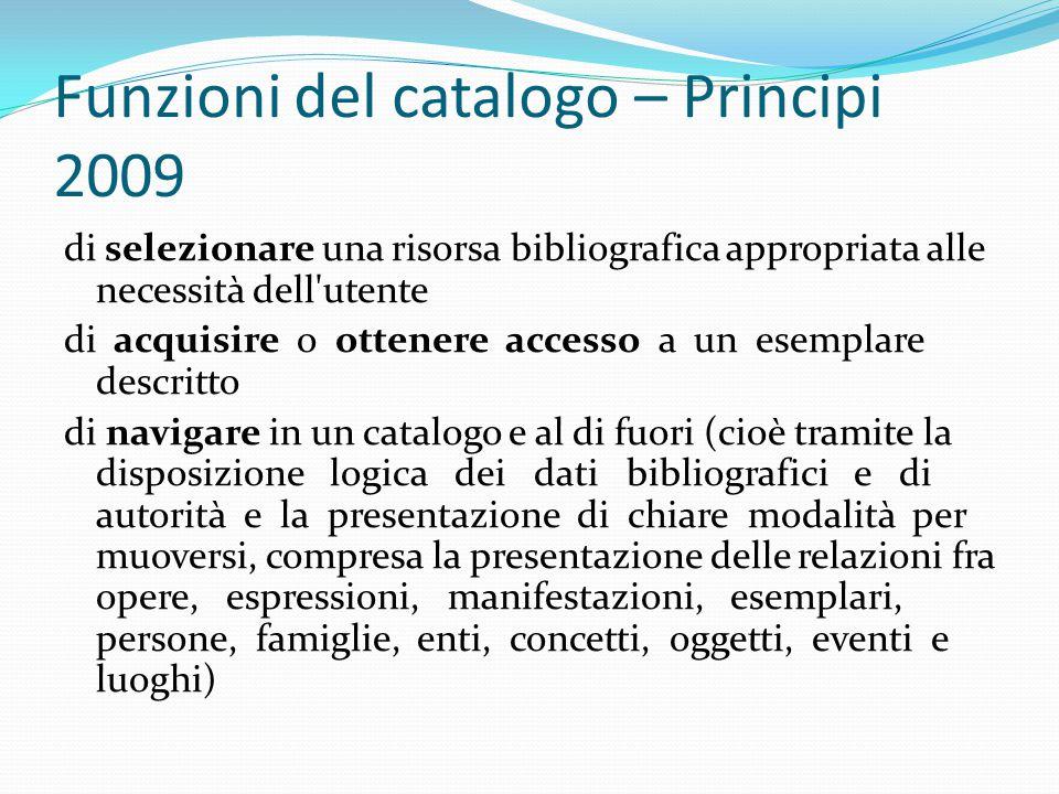 Funzioni del catalogo – Principi 2009