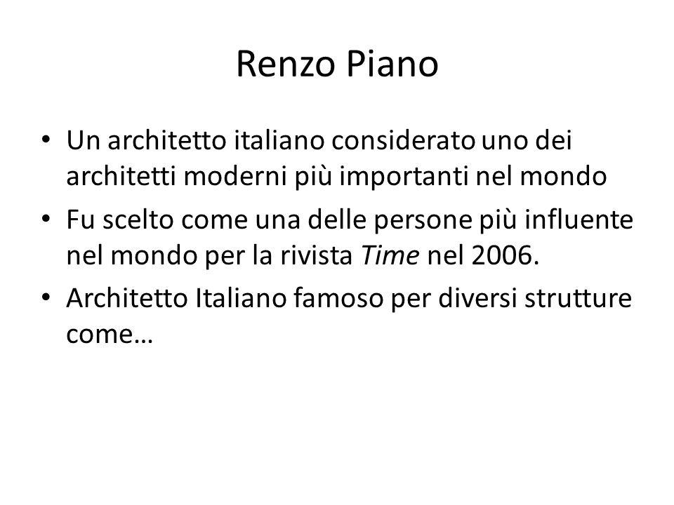 Renzo Piano Un architetto italiano considerato uno dei architetti moderni più importanti nel mondo.
