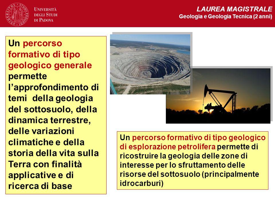 LAUREA MAGISTRALE Geologia e Geologia Tecnica (2 anni)