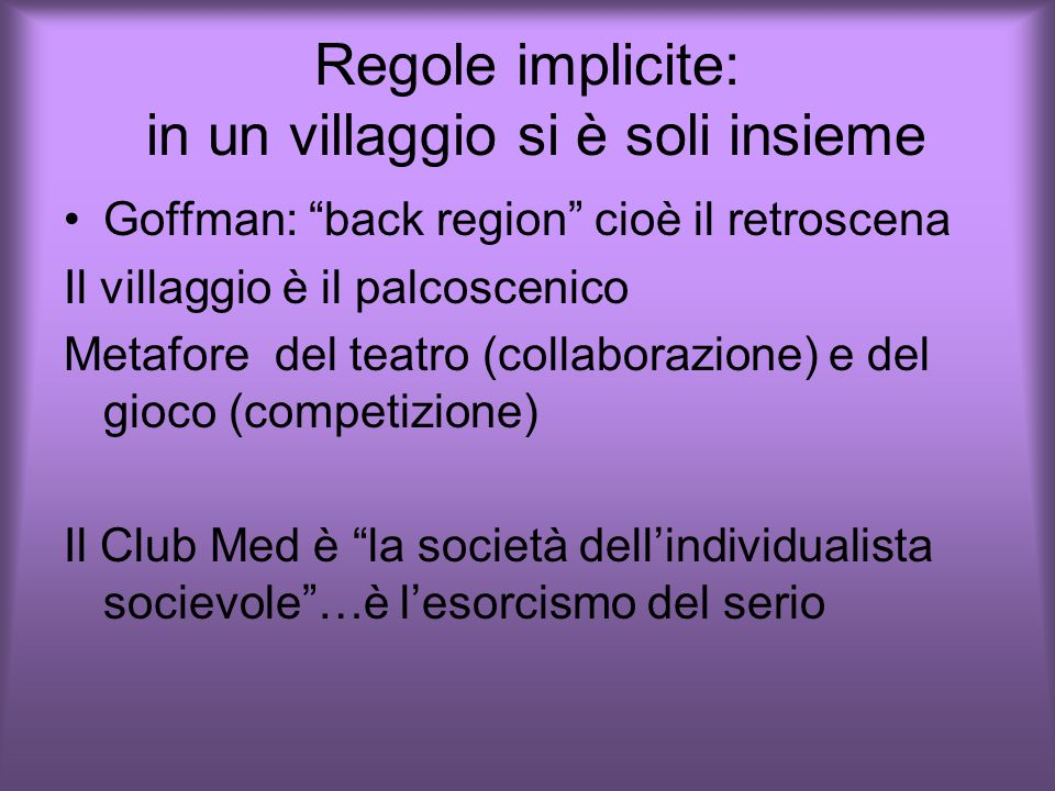Regole implicite: in un villaggio si è soli insieme