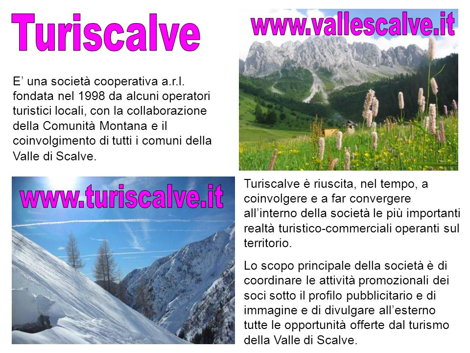 www.vallescalve.it Turiscalve www.turiscalve.it