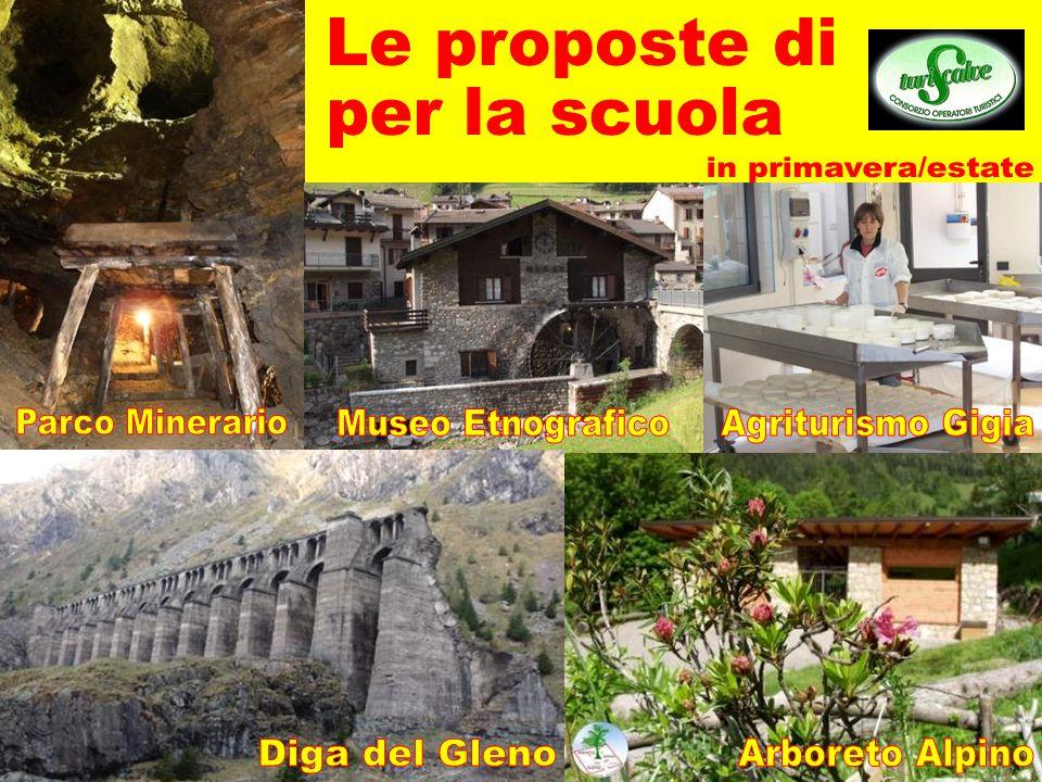 Le proposte di per la scuola. in primavera/estate. Parco Minerario. Museo Etnografico. Agriturismo Gigia.