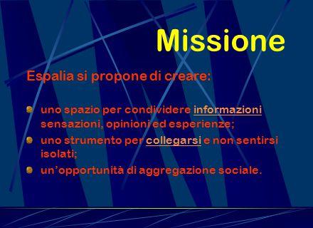 Missione Espalia si propone di creare: