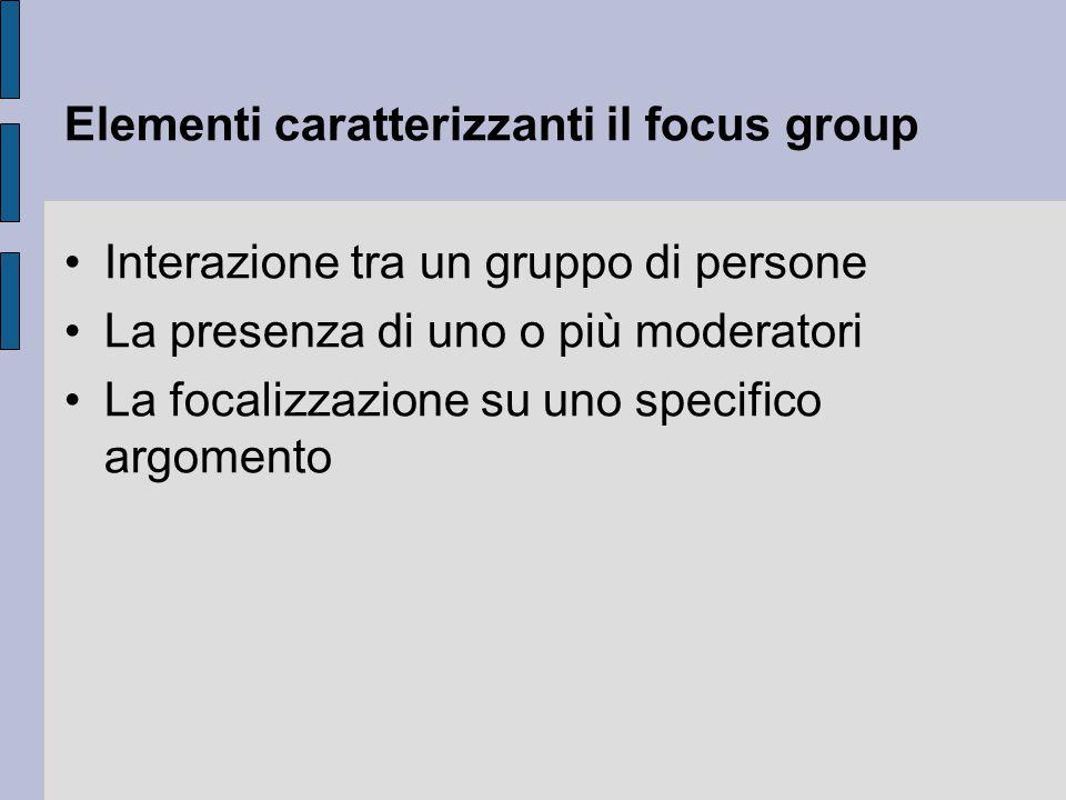 Elementi caratterizzanti il focus group