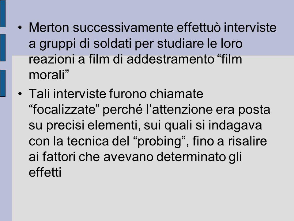 Merton successivamente effettuò interviste a gruppi di soldati per studiare le loro reazioni a film di addestramento film morali