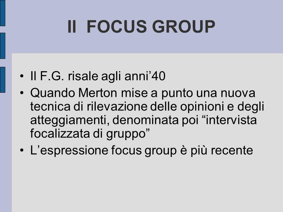 Il FOCUS GROUP Il F.G. risale agli anni'40