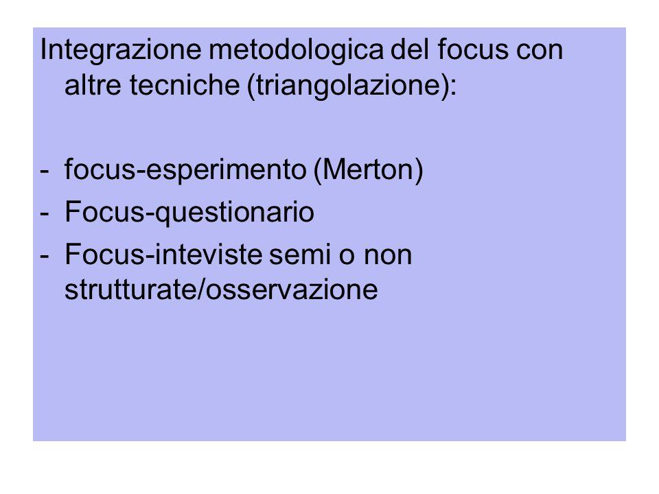 Integrazione metodologica del focus con altre tecniche (triangolazione):