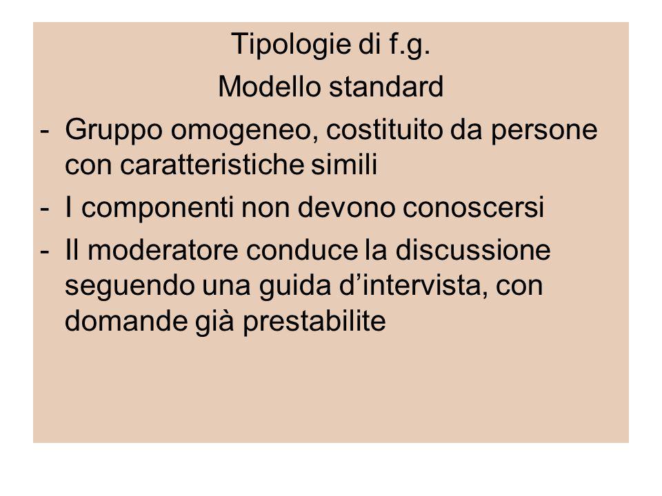 Tipologie di f.g. Modello standard. Gruppo omogeneo, costituito da persone con caratteristiche simili.