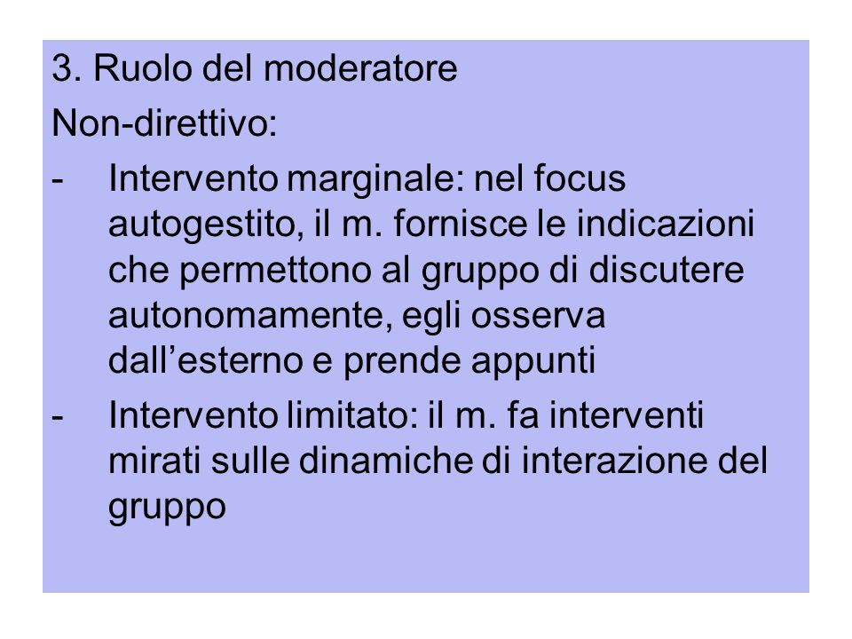 3. Ruolo del moderatore Non-direttivo: