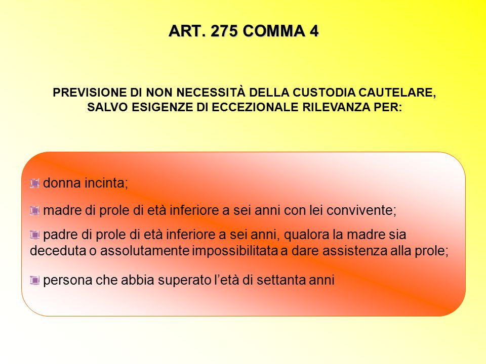 ART. 275 COMMA 4 donna incinta;
