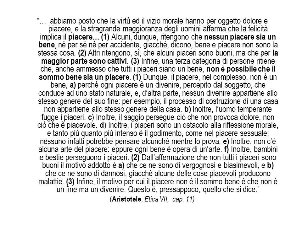 (Aristotele, Etica VII, cap. 11)