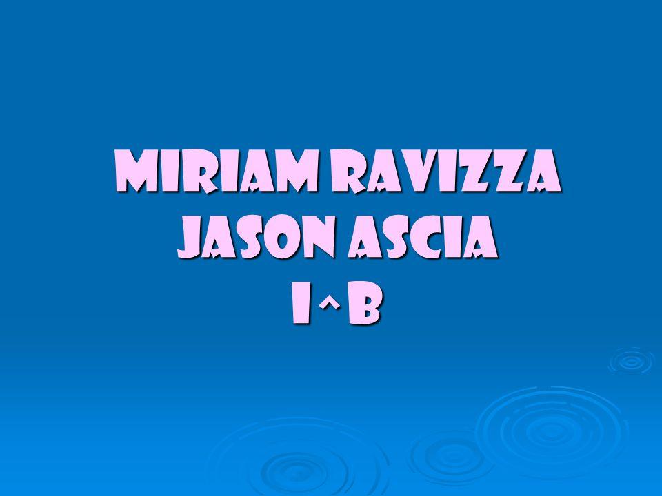 Miriam Ravizza Jason Ascia I^B
