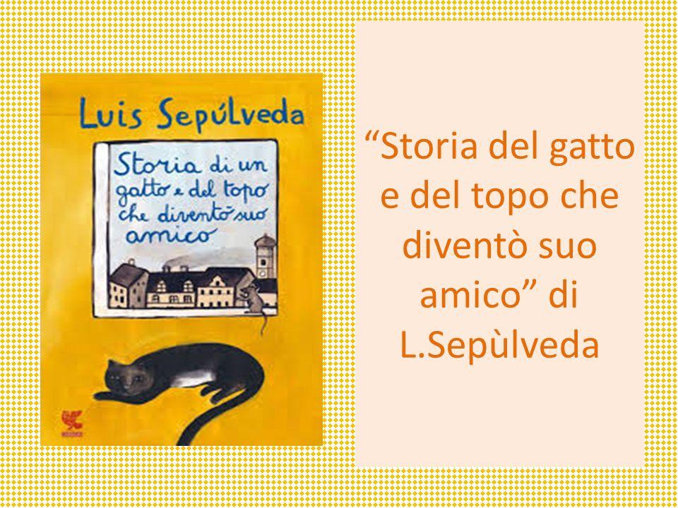 Storia del gatto e del topo che diventò suo amico di L.Sepùlveda