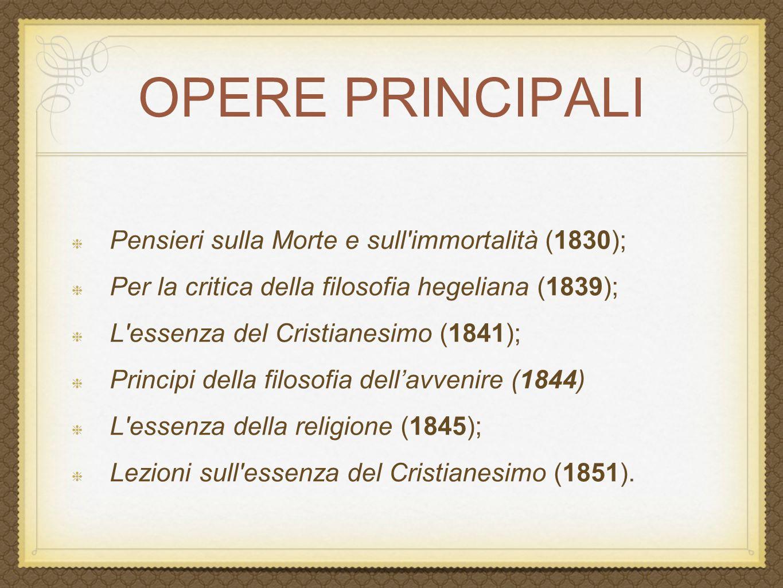OPERE PRINCIPALI Pensieri sulla Morte e sull immortalità (1830);
